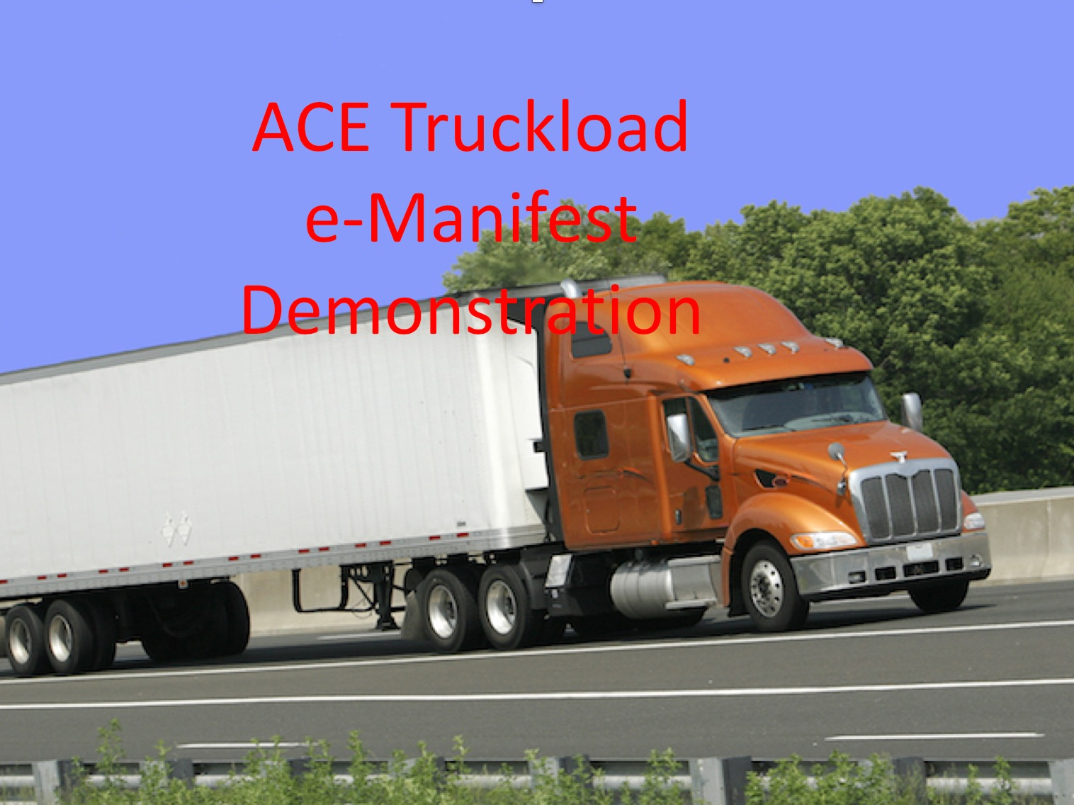 ACE Truckload Demonstration
